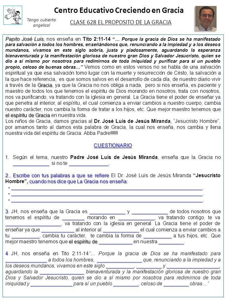 Centro Educativo Creciendo en Gracia Papito José Luis, Gracia el espíritu de Gracia Papito José Luis, nos enseña en Tito 2:11-14… Porque la gracia de