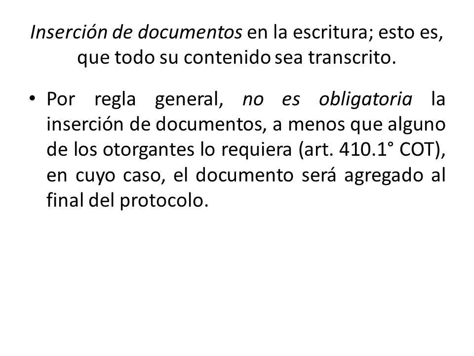Inserción de documentos en la escritura; esto es, que todo su contenido sea transcrito. Por regla general, no es obligatoria la inserción de documento