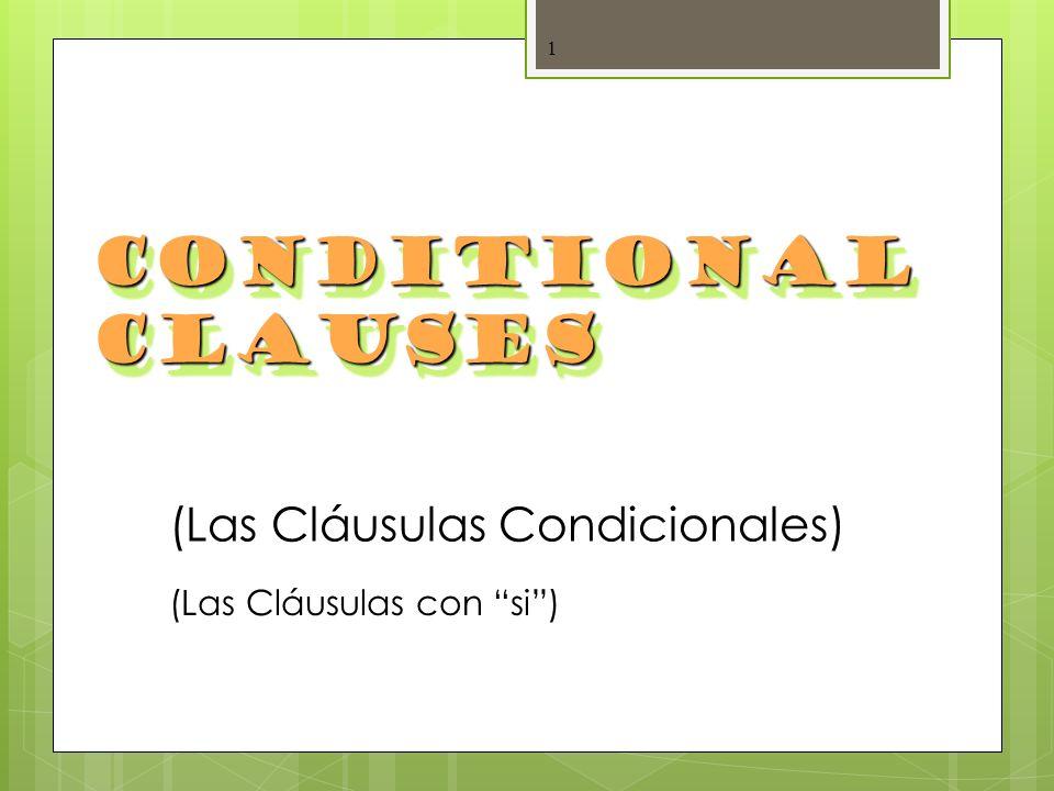 1 Conditional Clauses (Las Cláusulas Condicionales) (Las Cláusulas con si)