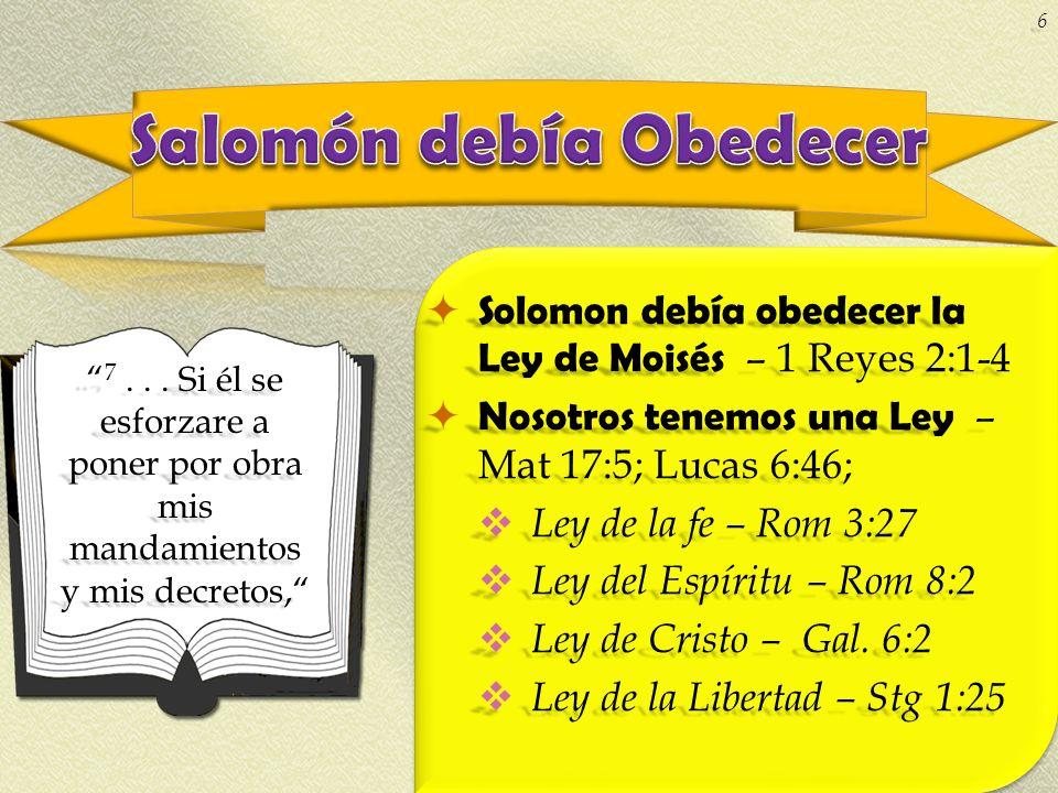 Solomon debía obedecer la Ley de Moisés – 1 Reyes 2:1-4 Solomon debía obedecer la Ley de Moisés – 1 Reyes 2:1-4 Nosotros tenemos una Ley – Mat 17:5; L