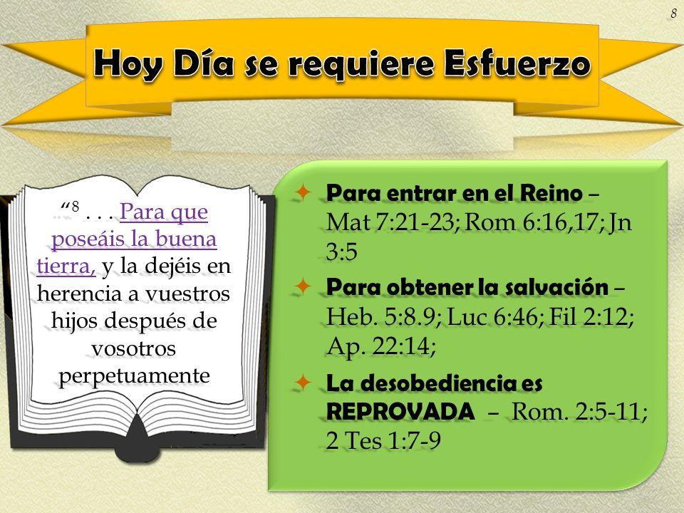 Para entrar en el Reino – Mat 7:21-23; Rom 6:16,17; Jn 3:5 Para entrar en el Reino – Mat 7:21-23; Rom 6:16,17; Jn 3:5 Para obtener la salvación – Heb.