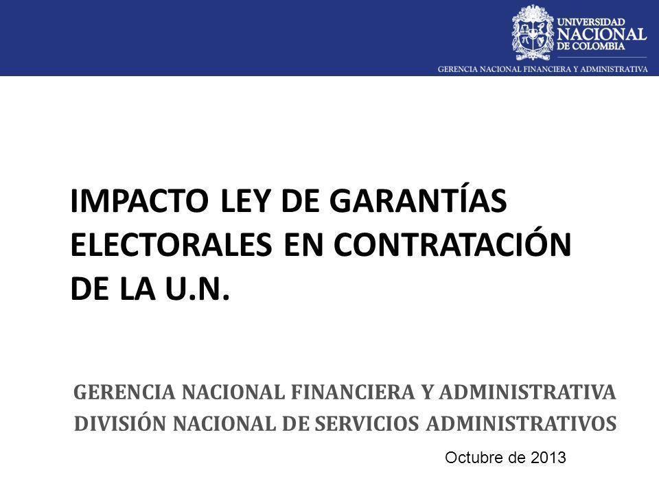 IMPACTO LEY DE GARANTÍAS ELECTORALES EN CONTRATACIÓN DE LA U.N.
