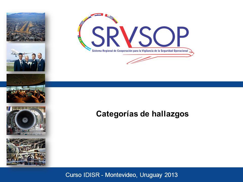 Categorías de hallazgos Curso IDISR - Montevideo, Uruguay 2013
