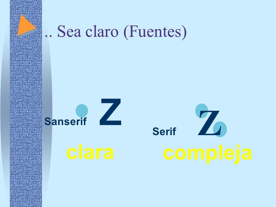 .. Sea claro (Fuentes) Sanserif Z Serif Z compleja clara