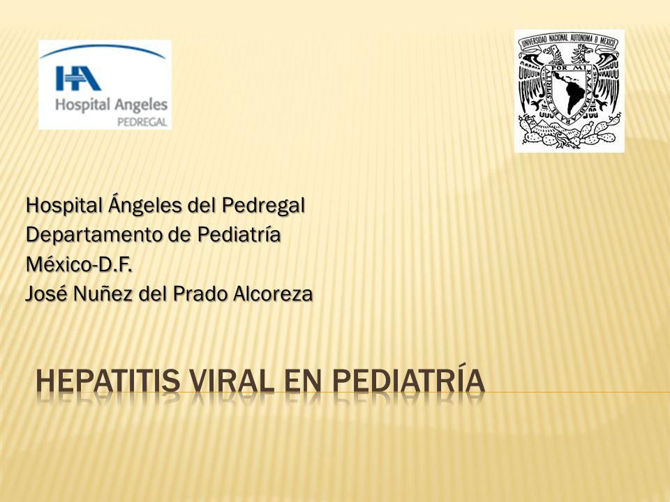 Hospital Ángeles del Pedregal Departamento de Pediatría México-D.F. José Nuñez del Prado Alcoreza