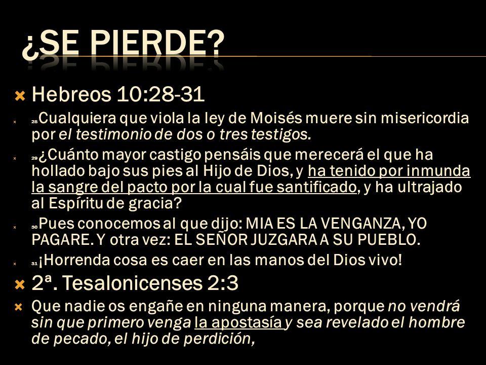 Hebreos 10:28-31 28 Cualquiera que viola la ley de Moisés muere sin misericordia por el testimonio de dos o tres testigos. 29 ¿Cuánto mayor castigo pe