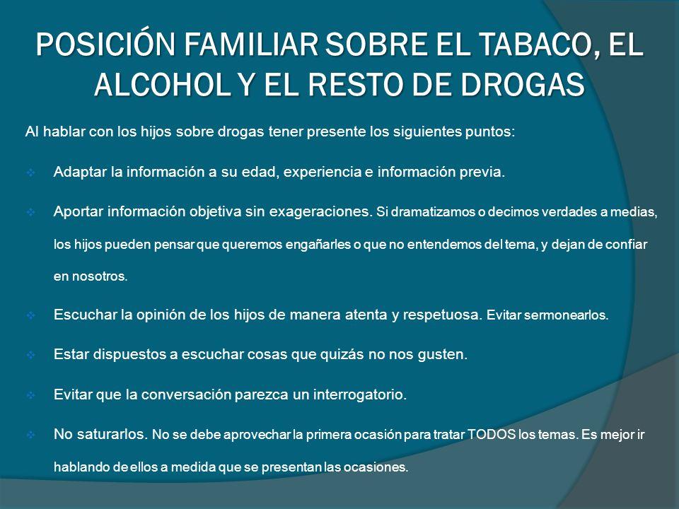 Al hablar con los hijos sobre drogas tener presente los siguientes puntos: Adaptar la información a su edad, experiencia e información previa.