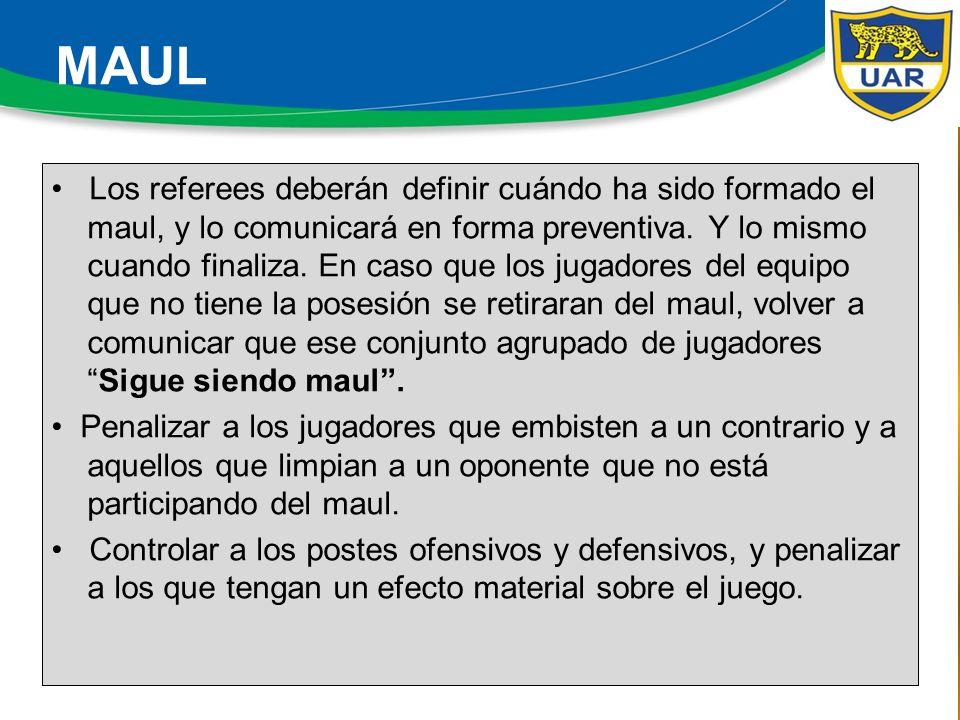 Los referees deberán definir cuándo ha sido formado el maul, y lo comunicará en forma preventiva.