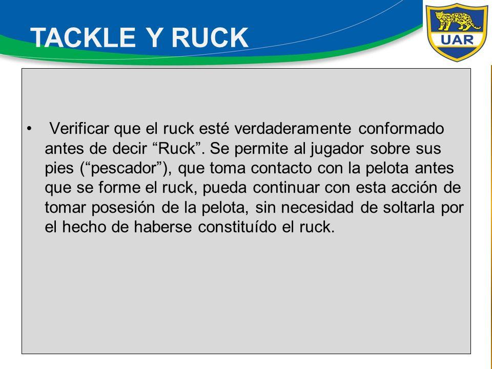 Ruck: Una vez que la pelota se encuentra CLARAMENTE GANADA Y DISPONIBLE para ser jugada el referee dirá Juegue.El equipo poseedor deberá jugar la pelota dentro de los 5 segundos.
