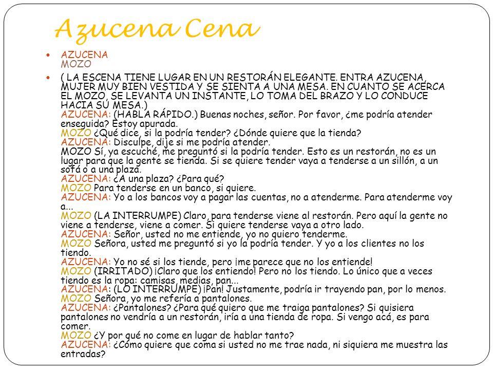 Azucena Cena AZUCENA MOZO ( LA ESCENA TIENE LUGAR EN UN RESTORÁN ELEGANTE.