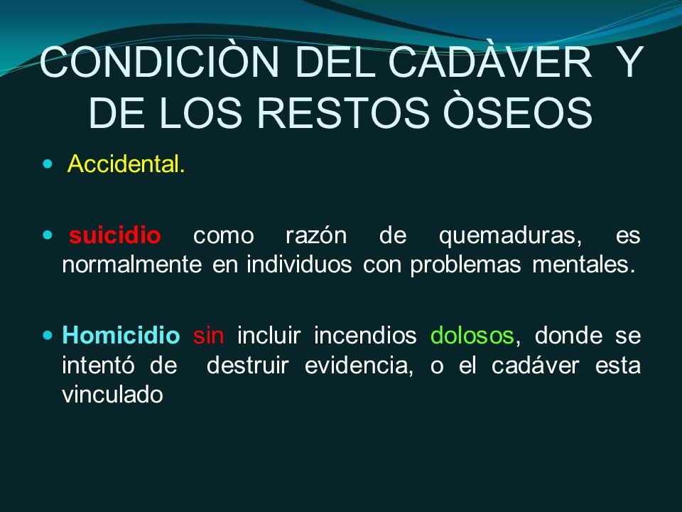 CONDICIÒN DEL CADÀVER Y DE LOS RESTOS ÒSEOS Accidental.