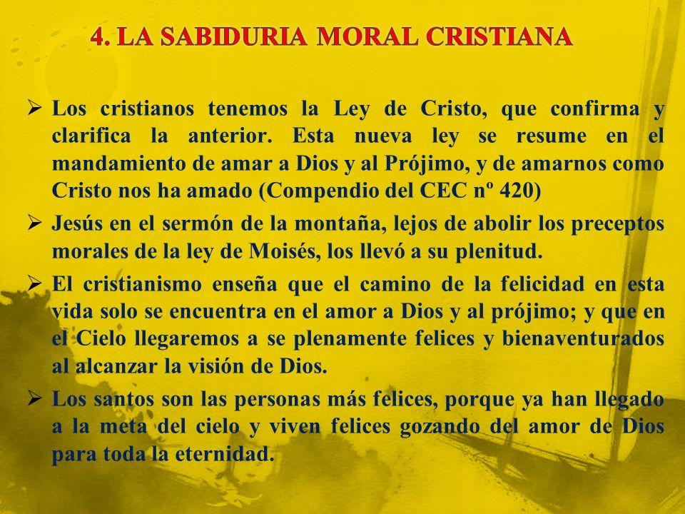 Los cristianos tenemos la Ley de Cristo, que confirma y clarifica la anterior.