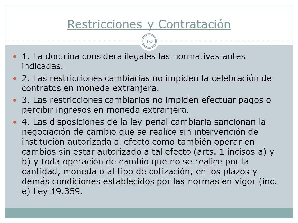 Restricciones y Contratación 10 1.La doctrina considera ilegales las normativas antes indicadas.