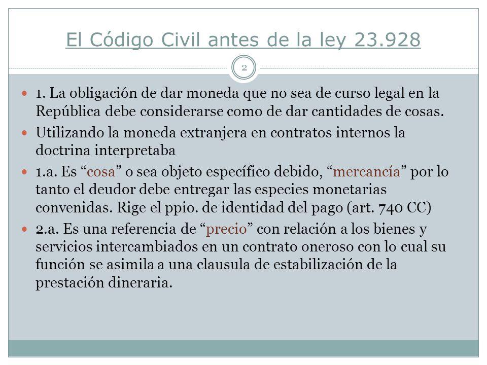El Código Civil antes de la ley 23.928 2 1.