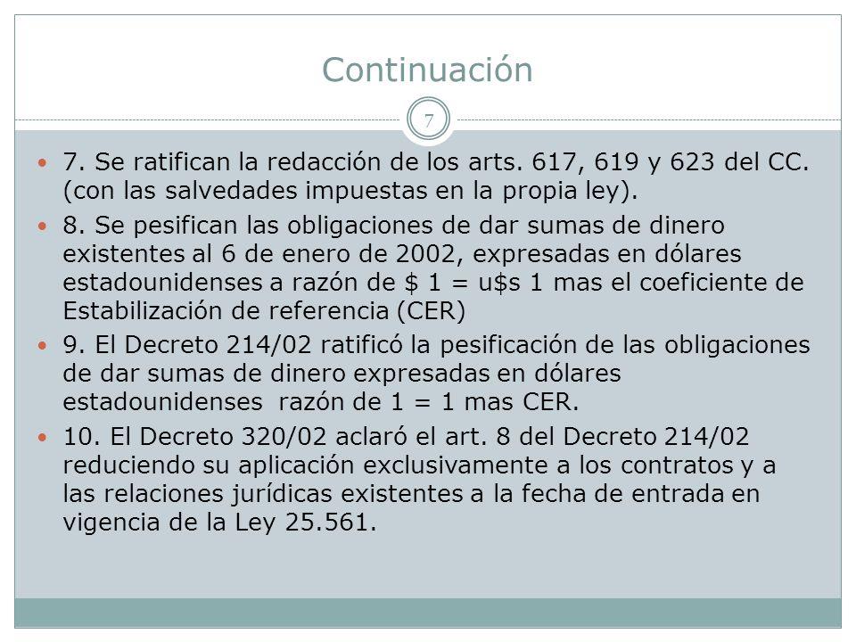 Continuación 7 7.Se ratifican la redacción de los arts.