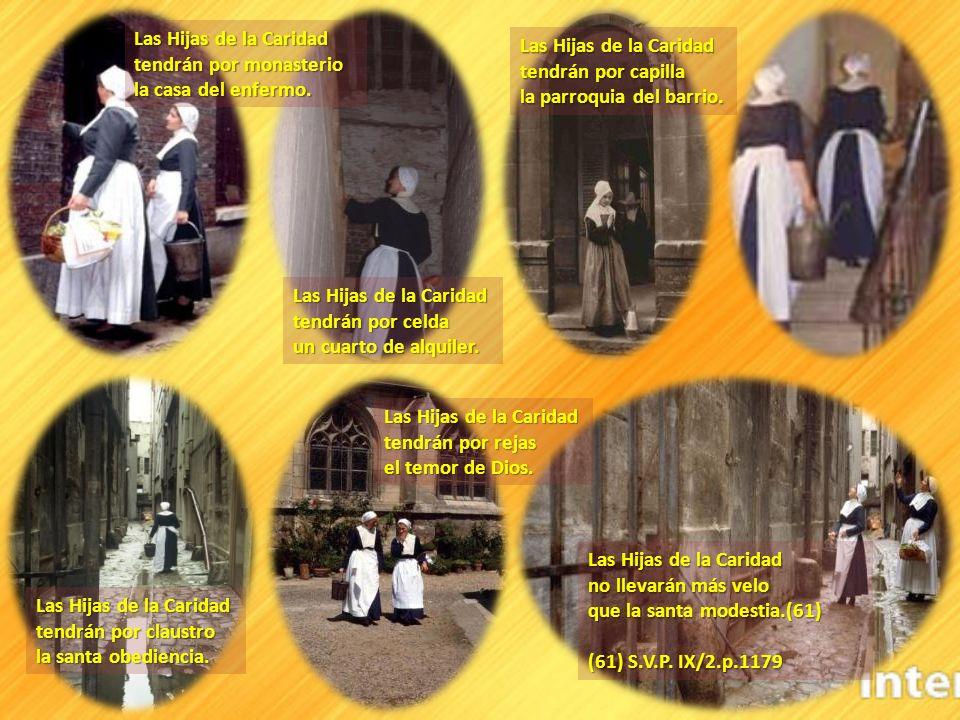 Queridas Hijas de la Caridad: Yo, Vicente de Paúl, os voy a decir cómo os veo en el Pueblo de Dios.