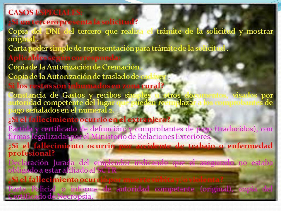 Cuando el beneficiario haya fallecido: Copia simple del documento público o privado que lo acredita como heredero (mostrar original).