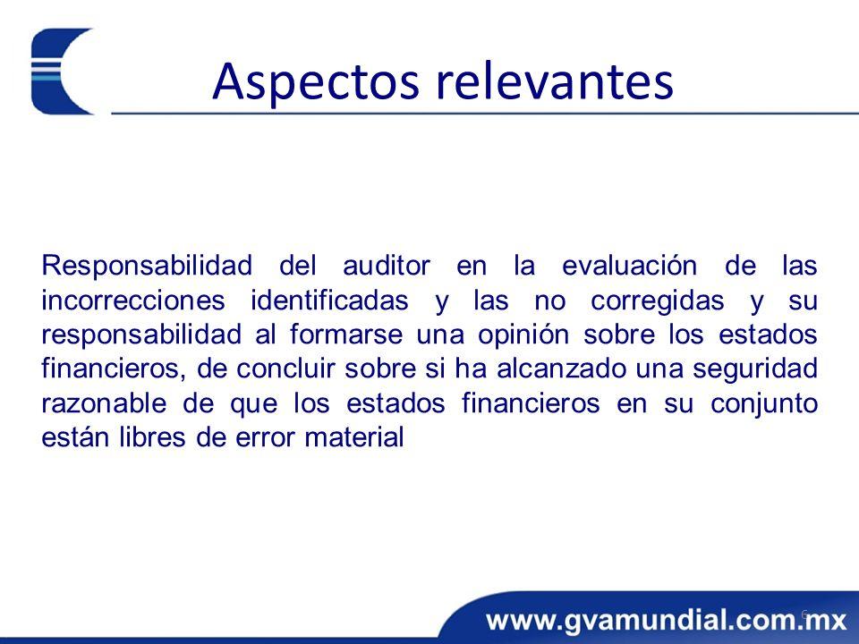 Responsabilidad del auditor en la evaluación de las incorrecciones identificadas y las no corregidas y su responsabilidad al formarse una opinión sobr