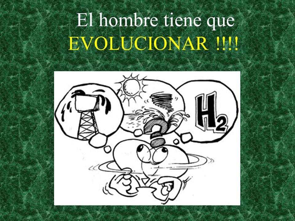 El hombre tiene que EVOLUCIONAR !!!!