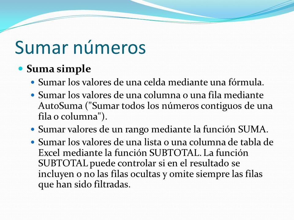 Sumar números Suma simple Sumar los valores de una celda mediante una fórmula.