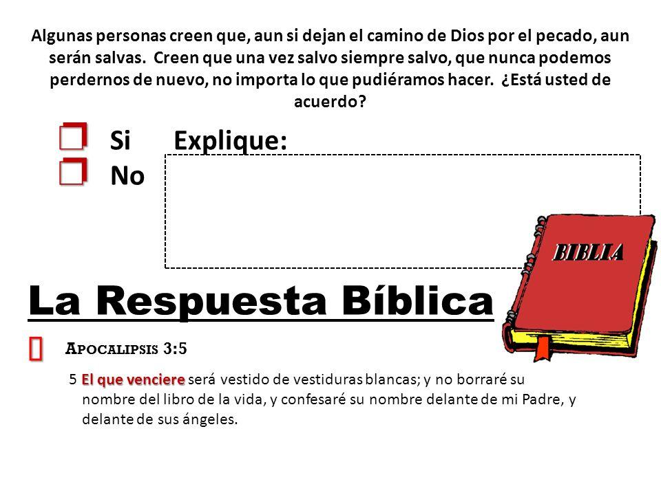 Algunas personas creen que, aun si dejan el camino de Dios por el pecado, aun serán salvas.