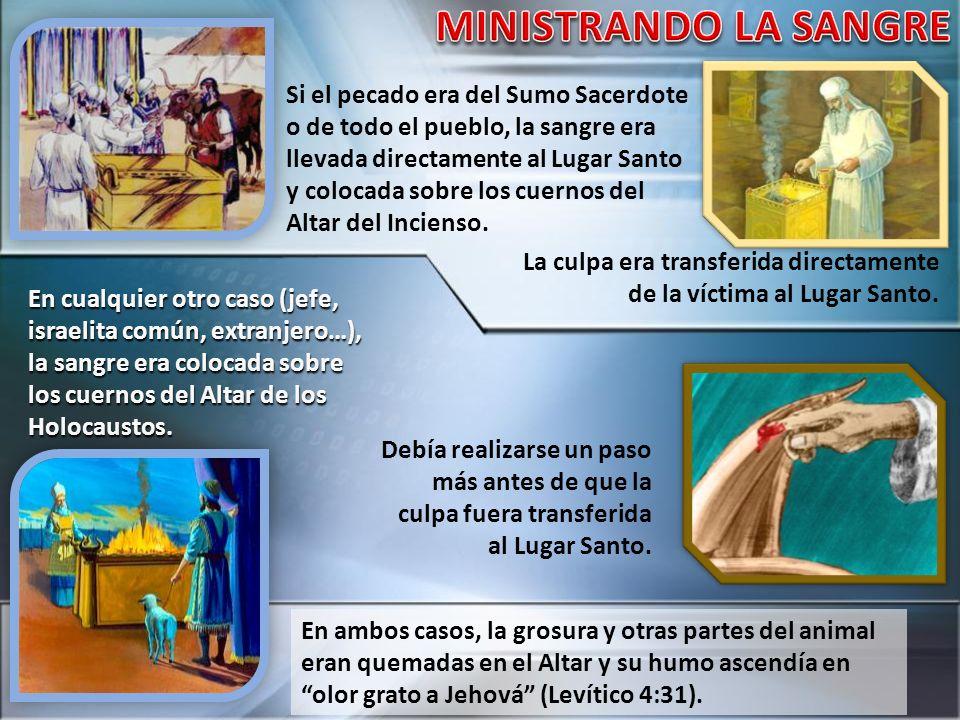 Si el pecado era del Sumo Sacerdote o de todo el pueblo, la sangre era llevada directamente al Lugar Santo y colocada sobre los cuernos del Altar del