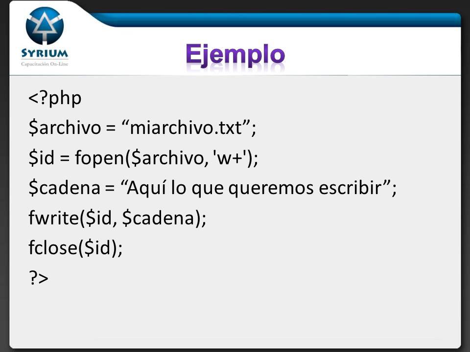 <?php $archivo = miarchivo.txt; $id = fopen($archivo, 'w+'); $cadena = Aquí lo que queremos escribir; fwrite($id, $cadena); fclose($id); ?>