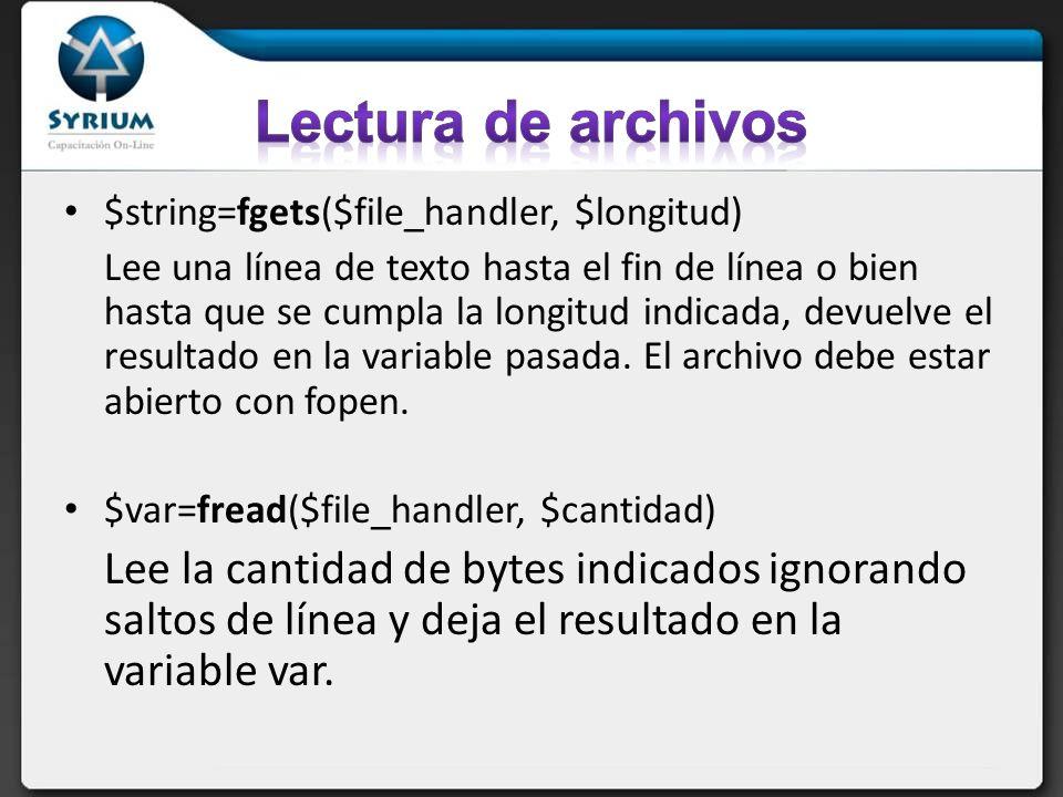 $string=fgets($file_handler, $longitud) Lee una línea de texto hasta el fin de línea o bien hasta que se cumpla la longitud indicada, devuelve el resu
