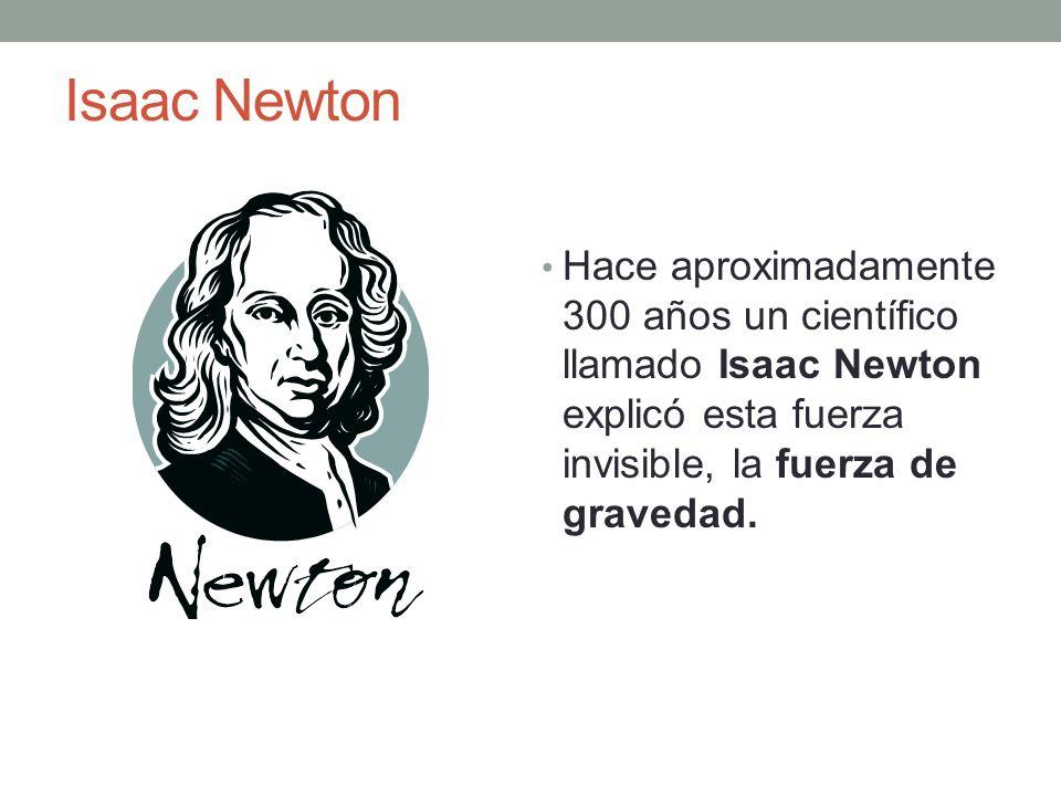 El descubrimiento de Newton Newton estaba sentado en su jardín cuando vio que una manzana caía de un árbol.