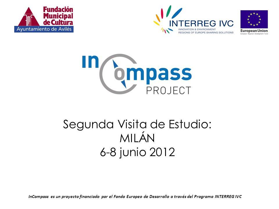 InCompass es un proyecto financiado por el Fondo Europeo de Desarrollo a través del Programa INTERREG IVC Segunda Visita de Estudio: MILÁN 6-8 junio 2012