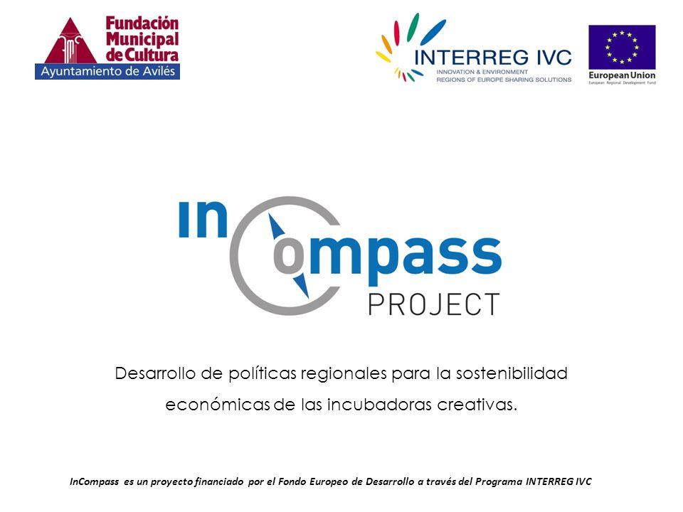 InCompass es un proyecto financiado por el Fondo Europeo de Desarrollo a través del Programa INTERREG IVC Desarrollo de políticas regionales para la sostenibilidad económicas de las incubadoras creativas.