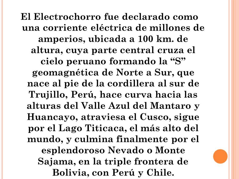El Electrochorro fue declarado como una corriente eléctrica de millones de amperios, ubicada a 100 km.