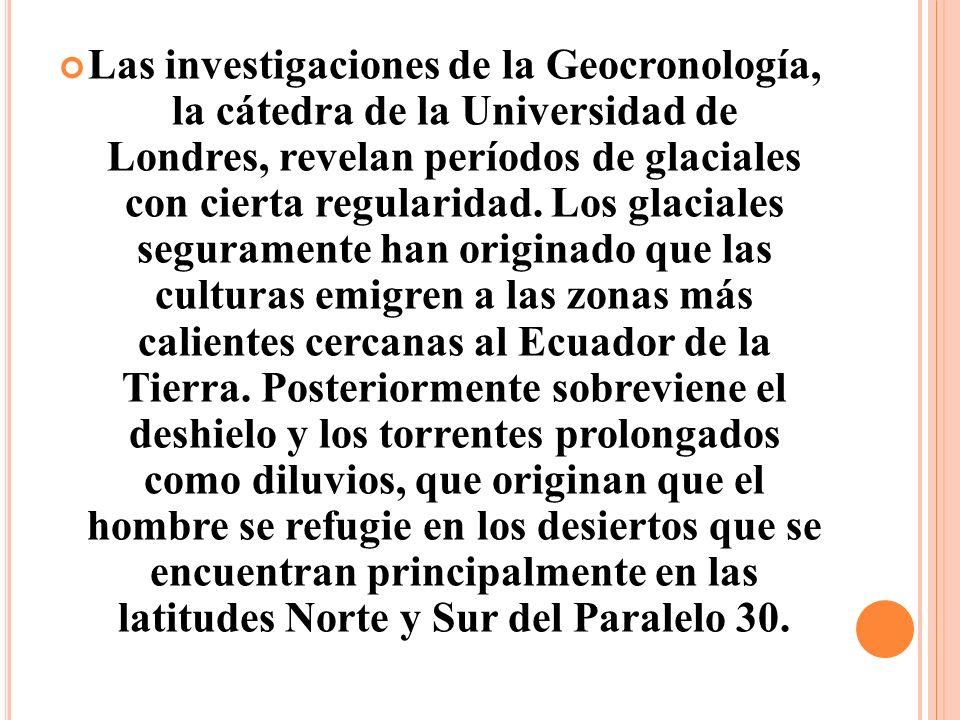 Las investigaciones de la Geocronología, la cátedra de la Universidad de Londres, revelan períodos de glaciales con cierta regularidad.