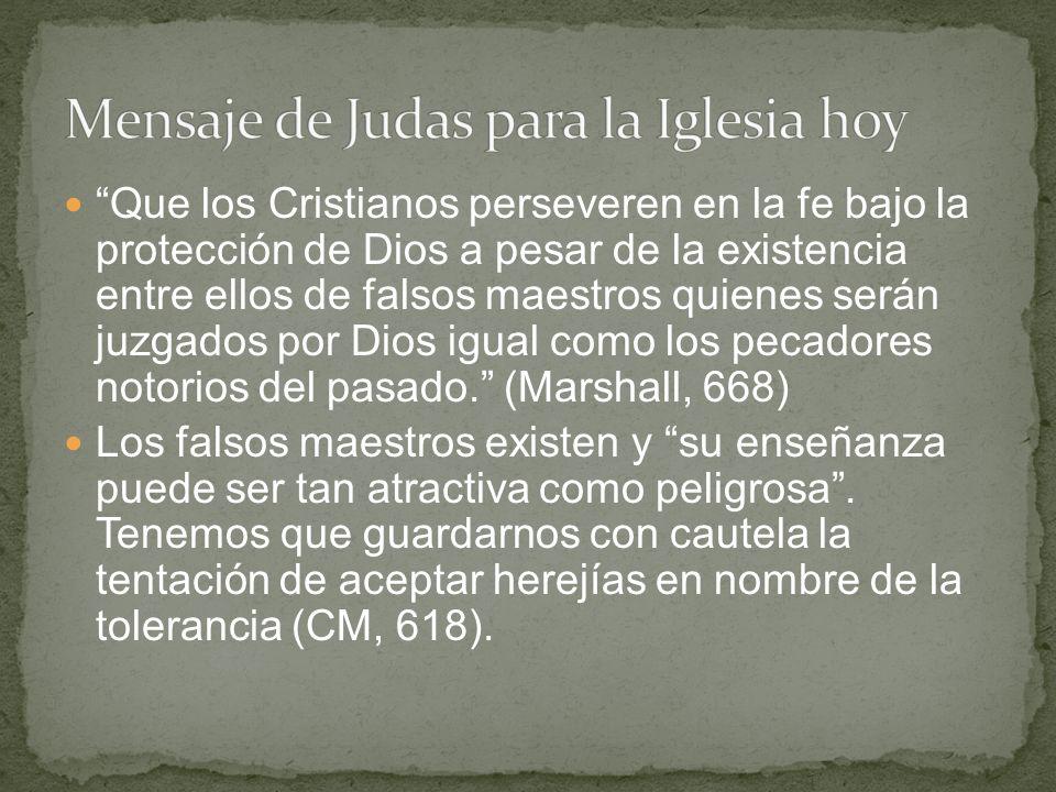 Que los Cristianos perseveren en la fe bajo la protección de Dios a pesar de la existencia entre ellos de falsos maestros quienes serán juzgados por Dios igual como los pecadores notorios del pasado.