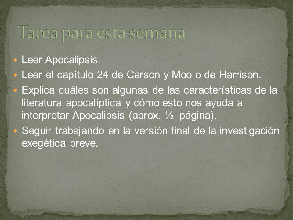 Leer Apocalipsis. Leer el capítulo 24 de Carson y Moo o de Harrison.