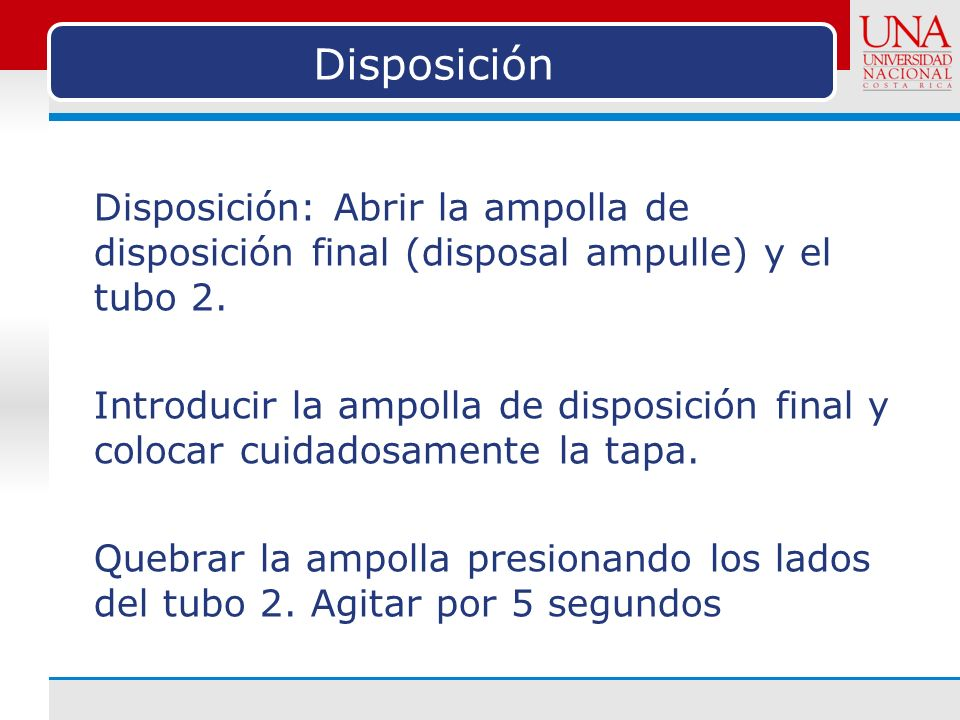 Disposición Disposición: Abrir la ampolla de disposición final (disposal ampulle) y el tubo 2. Introducir la ampolla de disposición final y colocar cu
