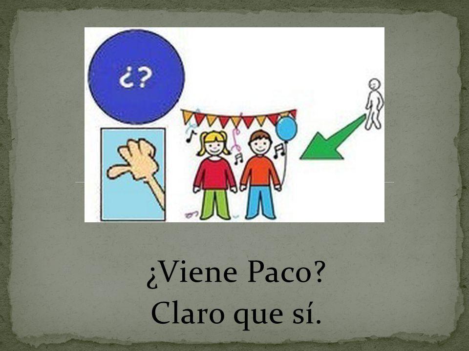 ¿Viene Paco? Claro que sí.