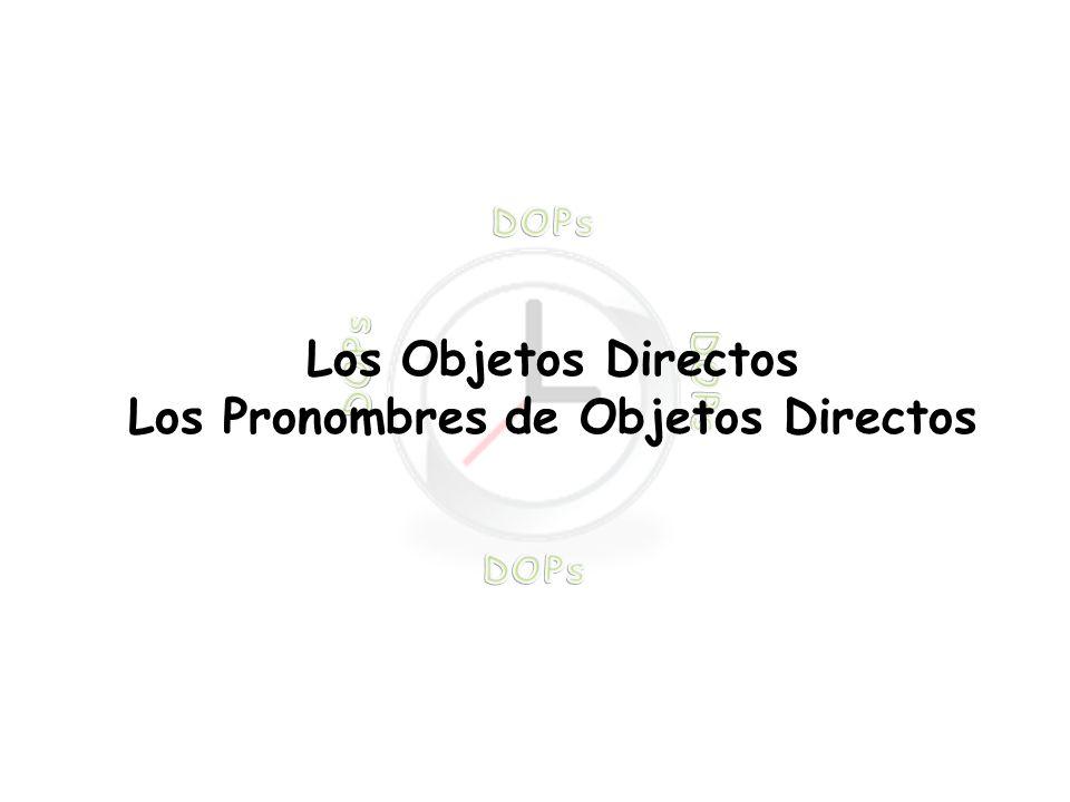 Los Objetos Directos Los Pronombres de Objetos Directos