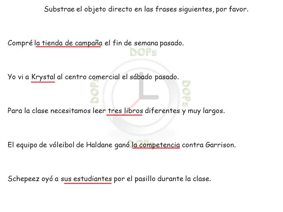 Substrae el objeto directo en las frases siguientes, por favor.