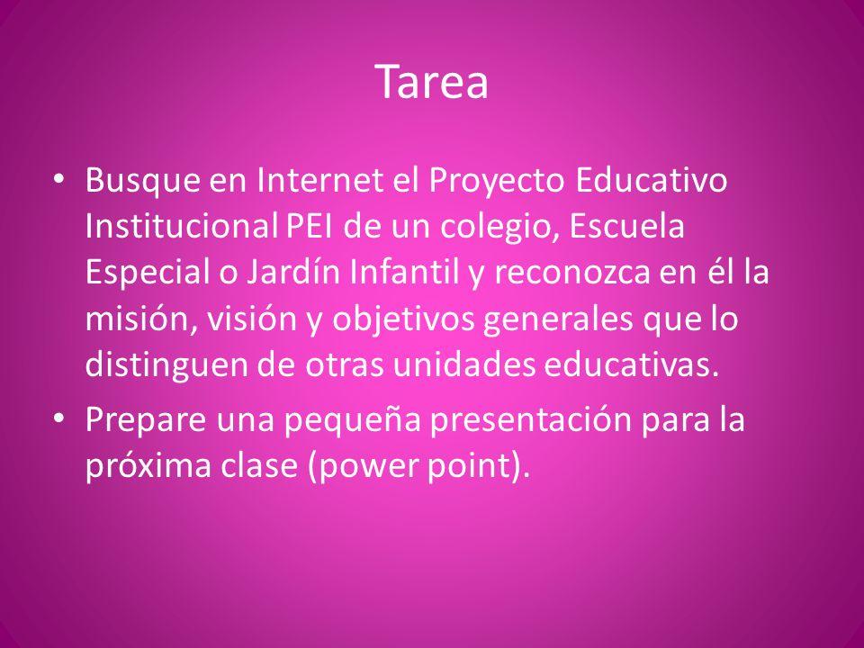 Tarea Busque en Internet el Proyecto Educativo Institucional PEI de un colegio, Escuela Especial o Jardín Infantil y reconozca en él la misión, visión