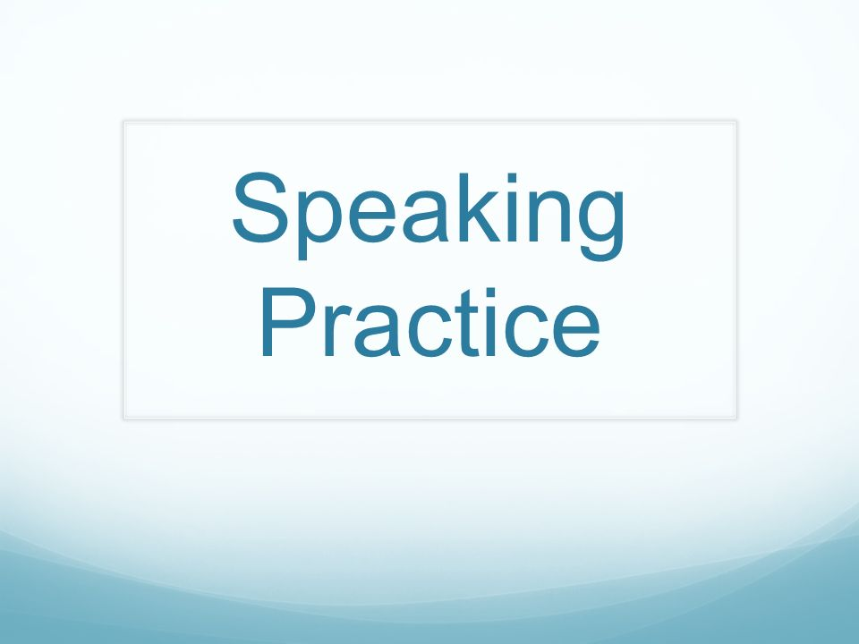 Things to remember: You must speak 6 times.You may have to begin the conversation.