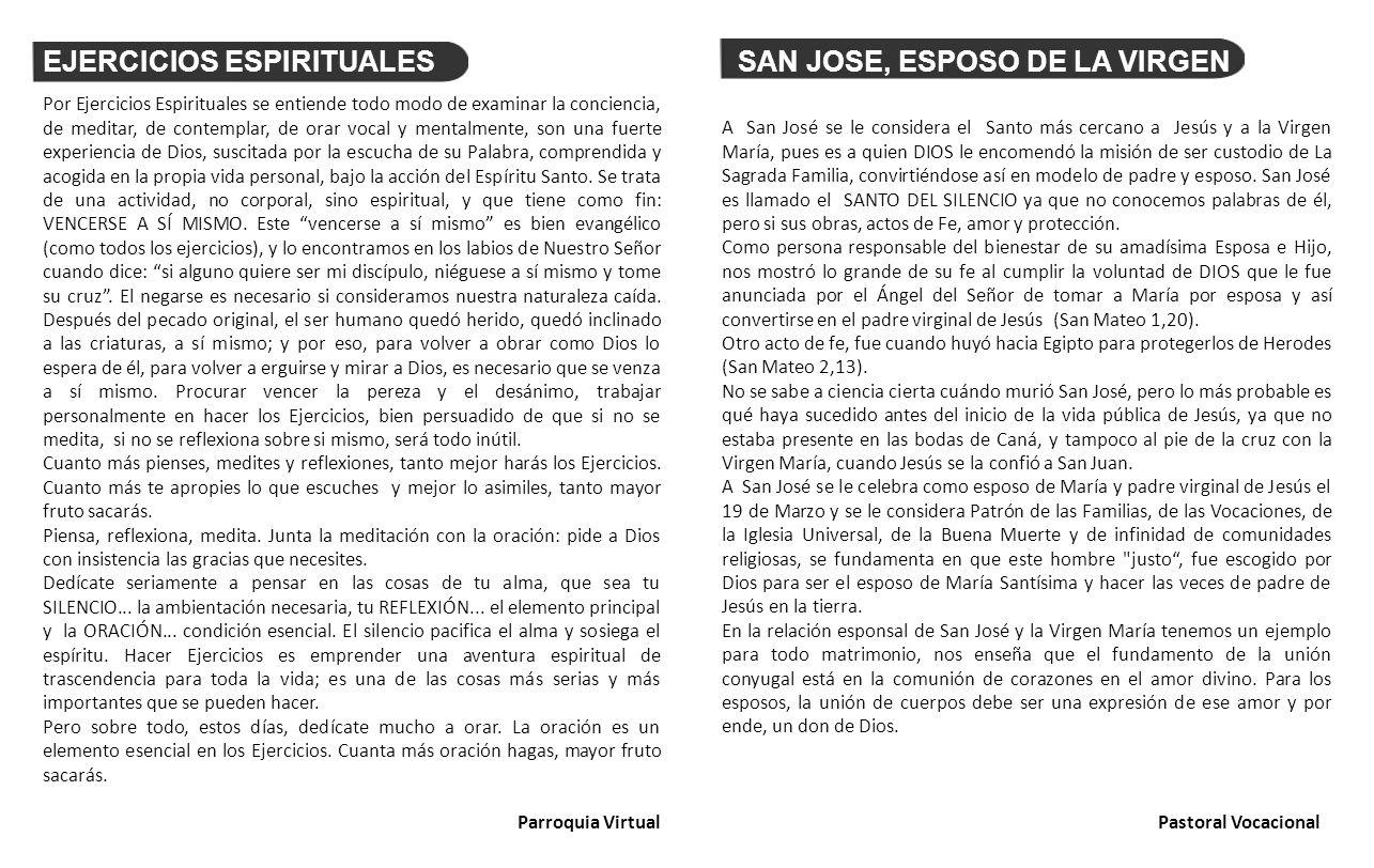 EJERCICIOS ESPIRITUALESSAN JOSE, ESPOSO DE LA VIRGEN Por Ejercicios Espirituales se entiende todo modo de examinar la conciencia, de meditar, de conte