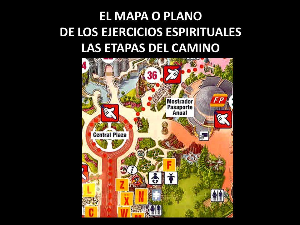 EL MAPA O PLANO DE LOS EJERCICIOS ESPIRITUALES LAS ETAPAS DEL CAMINO