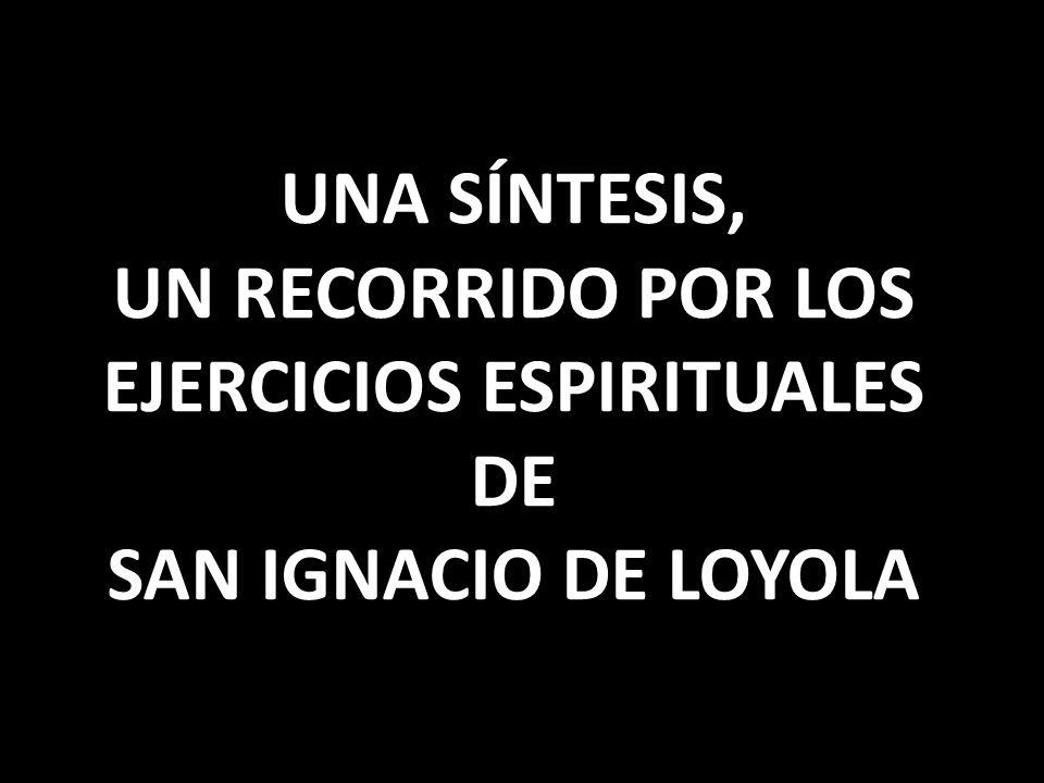 AMBAS ETAPAS, LA SEMANA 3 Y LA SEMANA 4, SON PARTE CONSTITUYENTE DE LOS EJERCICIOS ESPIRITUALES, NO SON APÉNDICES AGREGADOS.