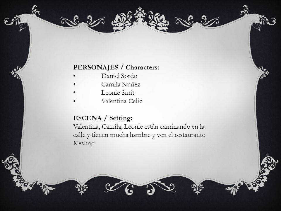 PERSONAJES / Characters: Daniel Sordo Camila Nuñez Leonie Smit Valentina Celiz ESCENA / Setting: Valentina, Camila, Leonie están caminando en la calle