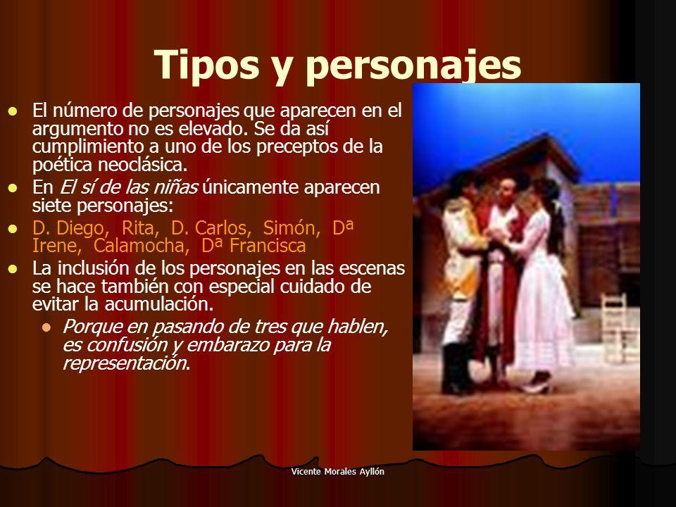 Vicente Morales Ayllón Tipos y personajes El número de personajes que aparecen en el argumento no es elevado.