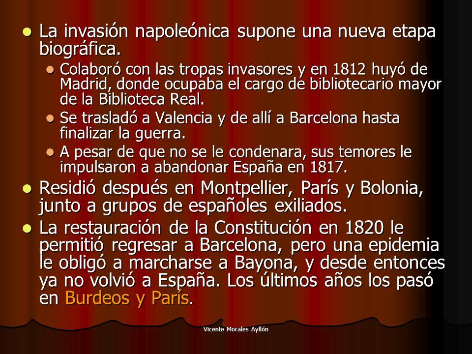 Vicente Morales Ayllón La invasión napoleónica supone una nueva etapa biográfica. La invasión napoleónica supone una nueva etapa biográfica. Colaboró