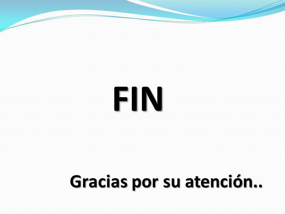 Gracias por su atención.. FIN
