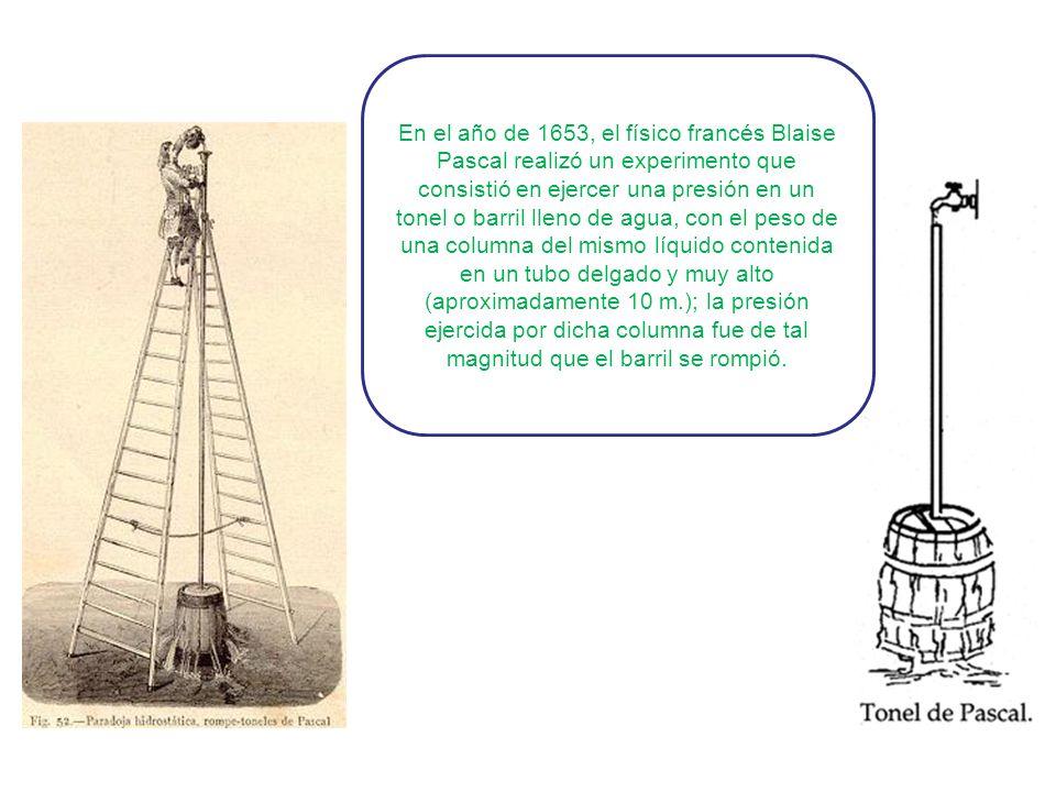 En el año de 1653, el físico francés Blaise Pascal realizó un experimento que consistió en ejercer una presión en un tonel o barril lleno de agua, con