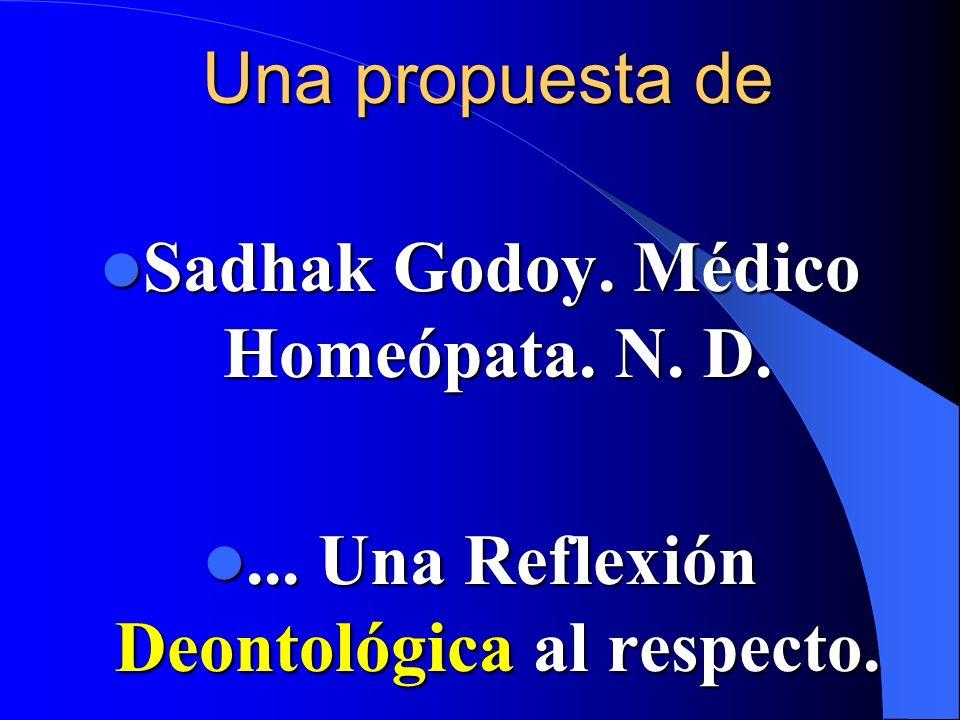 Una propuesta de Sadhak Godoy.Médico Homeópata. N.